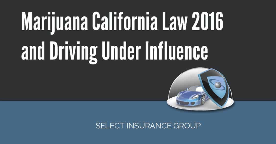 Marijuana California Law 2016 and Driving Under Influence