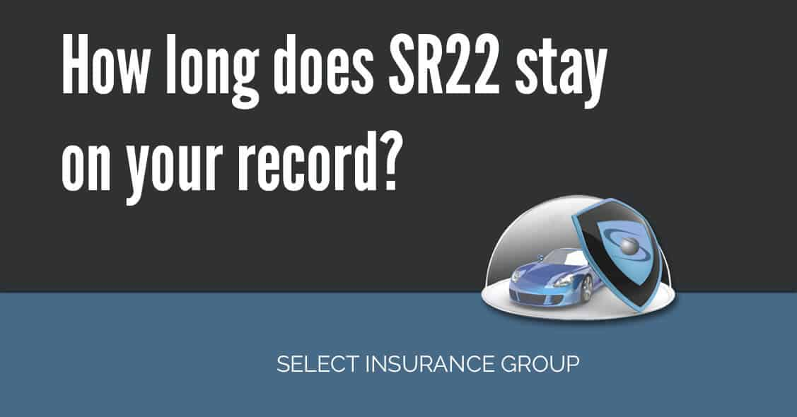 How long does SR22 stay on your record?